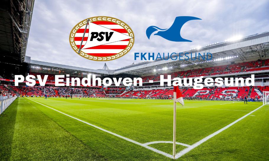 PSV mot Haugesund spilltips og live stream
